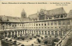 Ancienne abbaye Saint-Denis, actuellement maison d'éducation de la Légion d'Honneur -  carte postale ancienne éditée par Petit Maison d\'éducation de la Légion d\'Honneur de Saint-Denis - La basilique vue du Préau