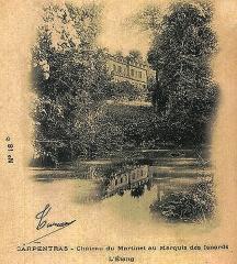 Château du Martinet - Français:   Château du Martinet et  l\'étang, propriété du Marquis des Isnards à Carpentras