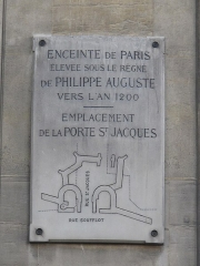 Enceinte de Philippe-Auguste - English: Plaque where the porte Saint-Jacques stood in Philippe Auguste's wall. This place is now where rue Saint-Jacques and rue Soufflot intersect, in Paris 5th arrondissement.