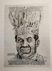 Théâtre Antoine - English: Printed Poster for Impressions d'Afrique, from Raymond Roussel's novel Impressions d'Afrique, enacted by the actor Georges Dorival as King Talou VII — Théâtre Antoine, Paris.