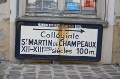 Collégiale Saint-Martin - Deutsch: Hinweisschild zur ehemaligen Kollegiatskirche Saint-Martin in Champeaux (Seine-et-Marne) im Département Seine-et-Marne in der Region Île-de-France (Frankreich)