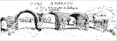Via Domitia : Pont d'Ambrussum -  Pont Ambroix on the Vidourle in Herault  As drawn by Ann Rulman 1620.