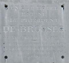 Hôtel Fevret de Saint-Mesmin - Français:   Plaque commémorative de la naissance du président de Brosses sur l\'hôtel Févret de Saint-Mesmin, place Bossuet à Dijon (Côte d\'Or, Bourgogne, France)
