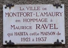 Maison de Maurice Ravel, actuellement musée - Deutsch:   Gedenktafel an Maurice Ravels Haus in Montfort-l\'Amaury (Yvelines, Frankreich)