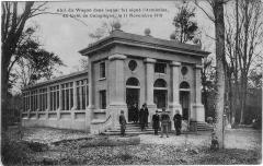 Clairière de l'Armistice - Rethondes: Ancien bâtiment qui abritait le wagon de l'armistice