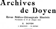 Ancienne académie de chirurgie, actuellement Faculté de Médecine (Université Paris V-René Descartes) -  Page de titre Archives de Doyen. Revue médico-chirurgicale illustrée