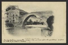 """Pont sur l'Eygues - English: CA 1900; Inscription manuscrite: """"Pont d'une hardiesse remarquable, remonte à 1341, d'une seule arche parabolique en pierre de taille, 9,40 mètres d'ouverture."""""""