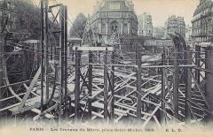 Métropolitain, station Saint-Michel - Français:   Carte postale ancienne éditée par ELD: Les travaux du metro - Place Saint-Michel 1906 Station Saint-Michel - Ligne 4 du métro de Paris